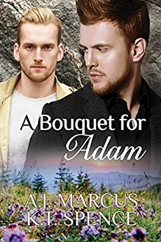 A Bouquet for Adam by [Marcus, A.J., Spence, K.T.]