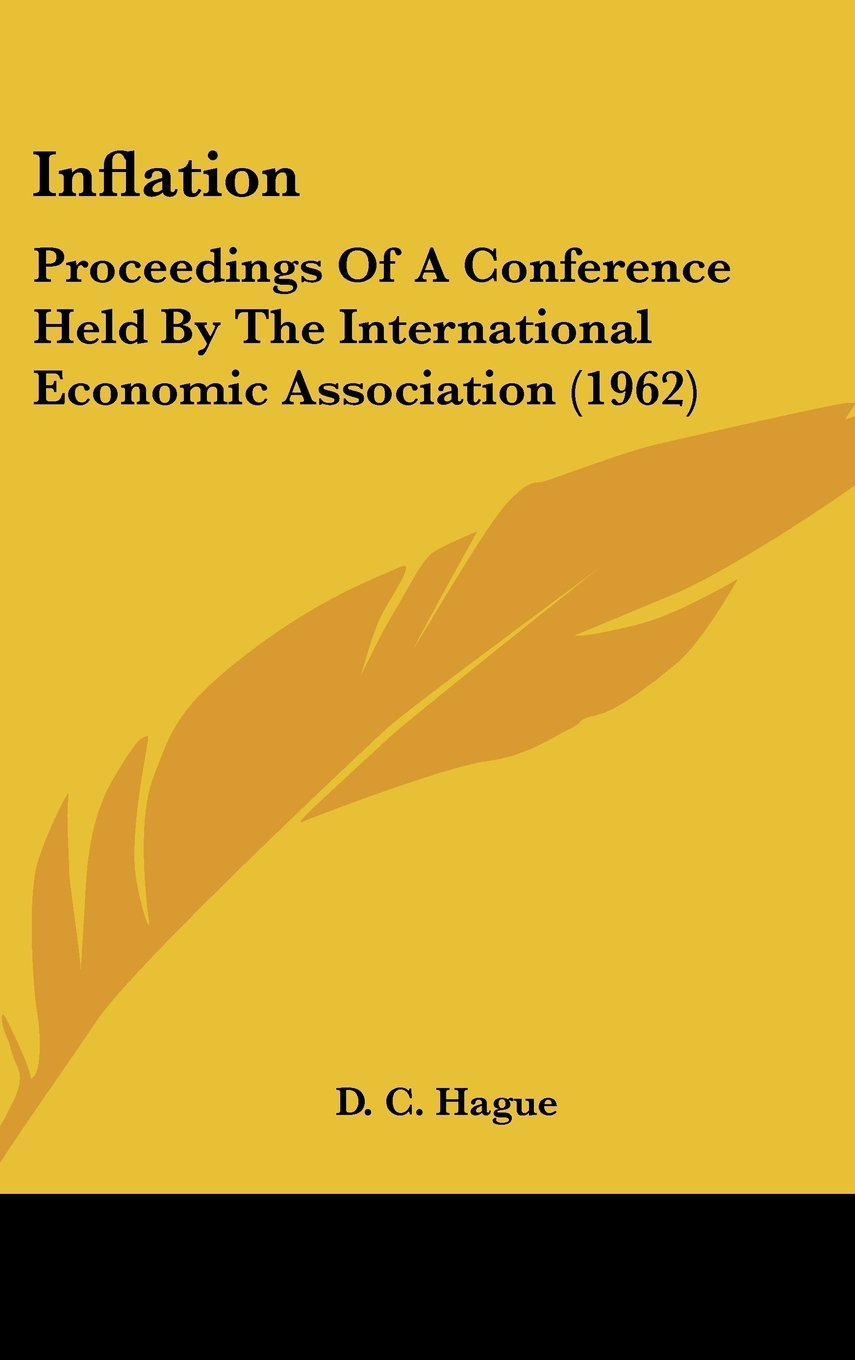 Read Online Inflation: Proceedings Of A Conference Held By The International Economic Association (1962) PDF