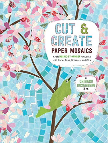 PDF Download Cut And Create Paper Mosaics Craft Mosaic By Number Artworks With Tiles Scissors Glue