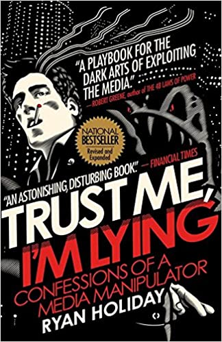 image for Trust Me, I'm Lying: Confessions of a Media Manipulator