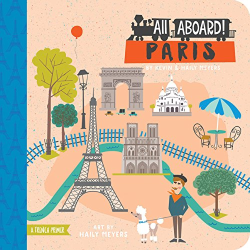 All Aboard! Paris: A French Primer (All Aboard Boardbooks!)