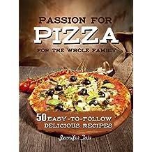 Artisan Pizza Cookbook: Baking Secrets and Delicious Easy Recipes for the Perfect Pizza (Pizza Recipes & Pizza Dough Recipes)