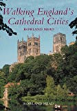 Walking England's Cathedral Cities, Rowland Mead, 0658003666