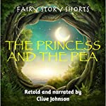 The Princess and the Pea: Fairy Story Shorts | Clive Johnson