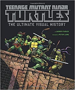 Teenage Mutant Ninja Turtles: The Ultimate Visual History by ...