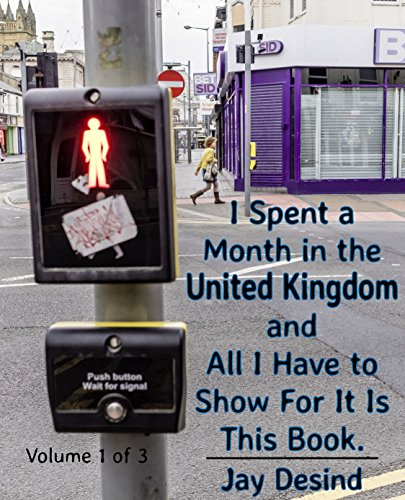 I Spent A Month In The United Kingdom and All I Have To Show For It Is This Book