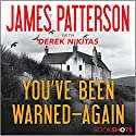 You've Been Warned - Again Audiobook by James Patterson, Derek Nikitas Narrated by Lauren Fortgang