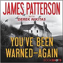 You've Been Warned - Again Audiobook by James Patterson, Derek Nikitas Narrated by Lauren Fortgang