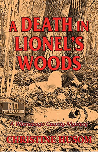 A Death in Lionel's Woods: A Winnebago County Mystery Book 5 (Winnebago County Mystery Thriller)