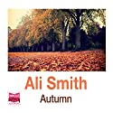 Autumn: Seasonal Quartet, Book 1 Audiobook by Ali Smith Narrated by Melody Grove