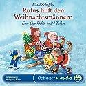 Rufus hilft den Weihnachtsmännern: Eine Geschichte in 24 Teilen Hörbuch von Ursel Scheffler Gesprochen von: Wolfgang Rüter