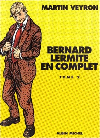 Bernard Lermite, L'Intégrale, tome 2 Album – 12 décembre 2001 Martin Veyron L' Intégrale Albin Michel 2226127798
