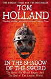 In The Shadow Of The Sword: The Battle for Global Empire and the End of the Ancient World by Tom Holland (2013-04-04)