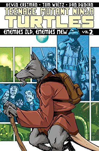 Teenage Mutant Ninja Turtles Volume 2: Enemies Old, Enemies New by Kevin B. Eastman, Tom Waltz
