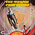 The Weapon from Beyond: Starwolf, Book 1 Audiobook by Edmond Hamilton Narrated by J. P. Linton
