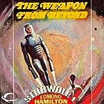 The Weapon from Beyond: Starwolf, Book 1 | Edmond Hamilton