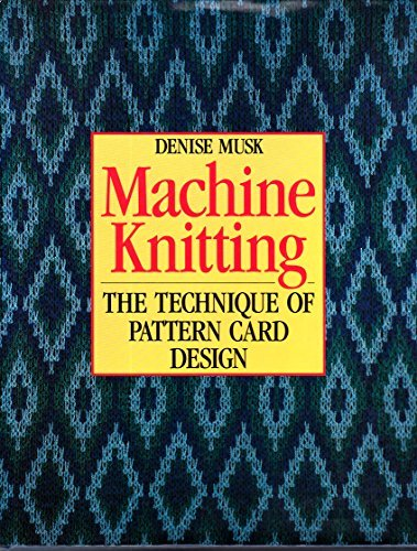 Machine Knitting: The Technique of Pattern Card Design