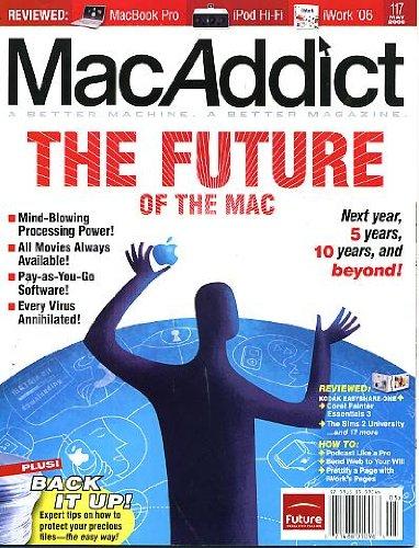 MacAddict May 2006 w/CD Future of the Mac, Back It Up - Expert Tips, Reviewed - MacBook Pro & iPod Hi-Fi & iWork
