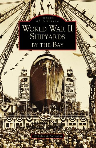world-war-ii-shipyards-by-the-bay-ca-images-of-america