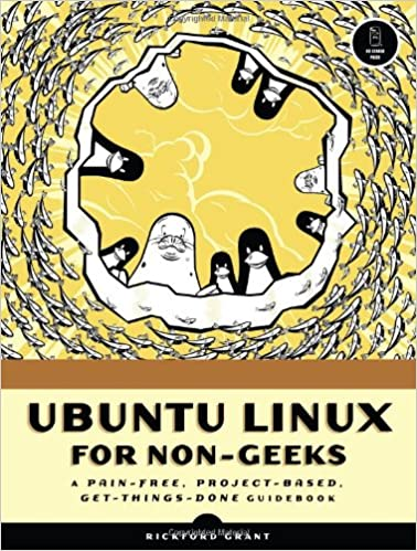 Book Ubuntu Linux for Non-Geeks: A Pain-Free, Project-Based, Get-Things-Done Guidebook
