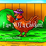 I Am NOT a Chicken! (A Jig the Pig Adventure Book 2)