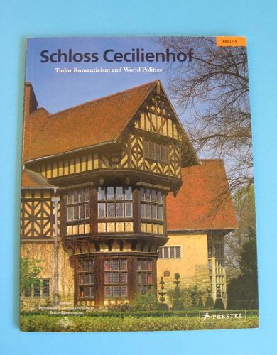 Schloss Cecilienhof: Tudor Romanticism and World Politics pdf