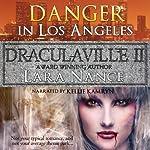 Danger in Los Angeles: DraculaVille, Book 2 | Lara Nance