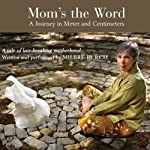 Mom's the Word: A Journey in Meter and Centimeters | Milbre Burch