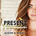Present Perfect Audiobook by Alison G. Bailey Narrated by Appelusa McGlynn