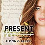 Present Perfect | Alison G. Bailey