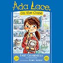 Ada Lace, On the Case: An Ada Lace Adventure, Book 1 Audiobook by Emily Calandrelli Narrated by Emily Calandrelli