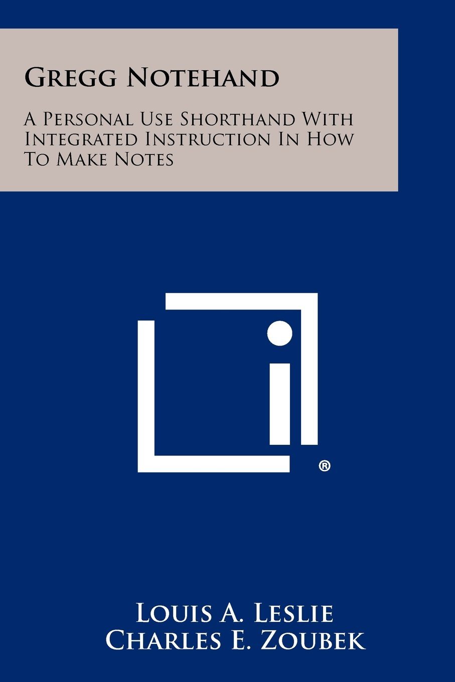 Gregg Notehand A Personal Use Shorthand With Integrated Instruction