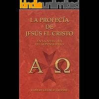 La Profecía de Jesús el Cristo