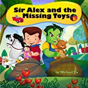 Books for Kids: Sir Alex and the Missing Toys (Children's Book, Picture Books, Preschool Books, Baby Books, Kids Books, Ages 3-5)