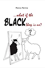 …what if the black sheep is me? Kindle Edition