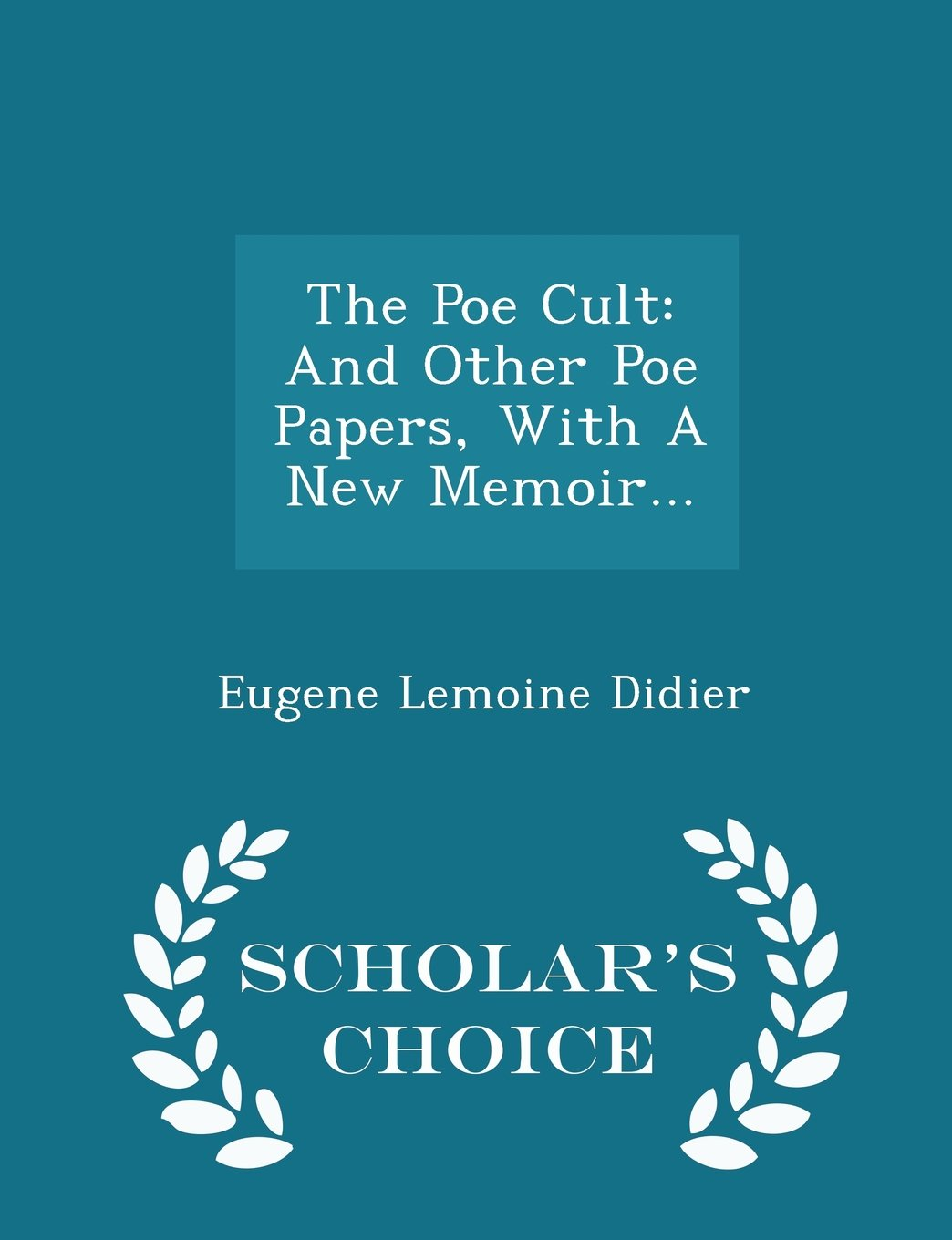 The Poe Cult: And Other Poe Papers, With A New Memoir... - Scholar's Choice Edition pdf epub