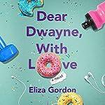 Dear Dwayne, with Love | Eliza Gordon