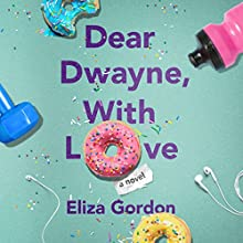 Dear Dwayne, with Love Audiobook by Eliza Gordon Narrated by Carly Robins
