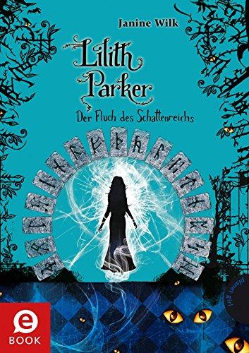 Lilith Parker 5: Der Fluch des Schattenreichs (German Edition) (Wahre Geschichte Von Halloween)