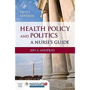 health policy and politics a nurses guide
