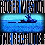 The Recruiter: A Chuck Brandt Thriller | Roger Weston