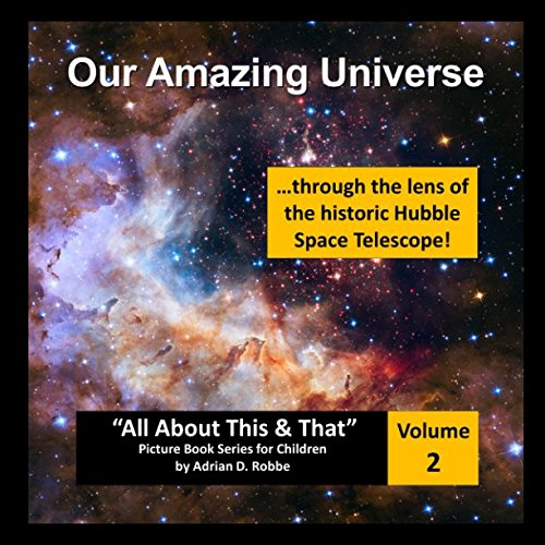 Our Amazing Universe -- through the lens of the historic Hubble Space Telescope: