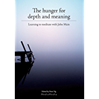 The Hunger for Depth and Meaning: Learning to meditate with John Main