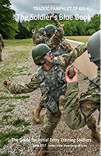tradoc pamphlet tp 600 4 the soldiers blue book the guide for initial entry