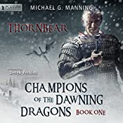 Thornbear: Champions of the Dawning Dragons, Book 1 | Michael G. Manning