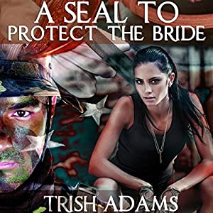 A SEAL to Protect the Bride (Clean Military Romance) Hörbuch