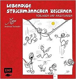 Lebendige Strichmännchen Zeichnen Vorlagen Und Anleitungen Amazon