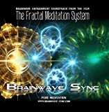 The Fractal Meditation System - Soundtrack Album (with Alpha and Theta Brainwave Entrainment Music)
