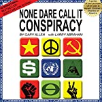 None Dare Call It Conspiracy | Gary Allen,Larry Abraham