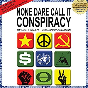 None Dare Call It Conspiracy Audiobook